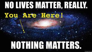 no-lives-matter-space.jpg